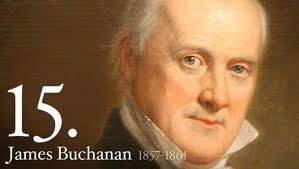 James Buchanan was the 15th President of The United States
